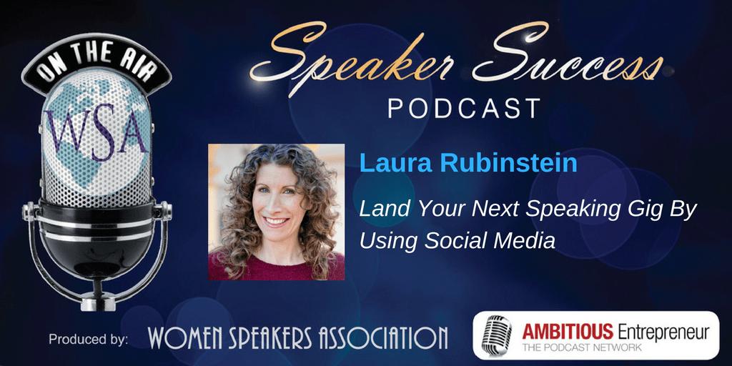 Speaker Success Podcast - Laura Rubinstein