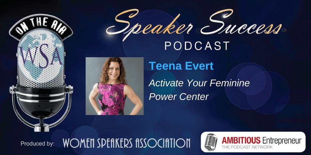 Speaker Success Podcast - Teena Evert
