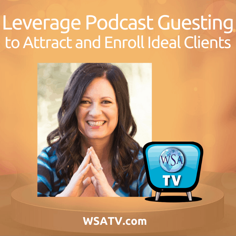 How To Attract Clients on Podcasts as a Podcast Guest