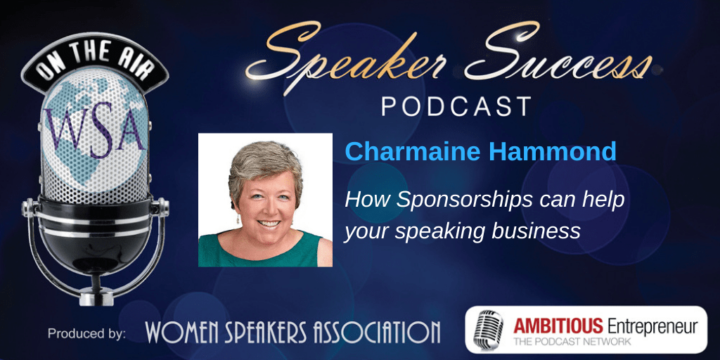 How Sponsorships can help your speaking business [Podcast]