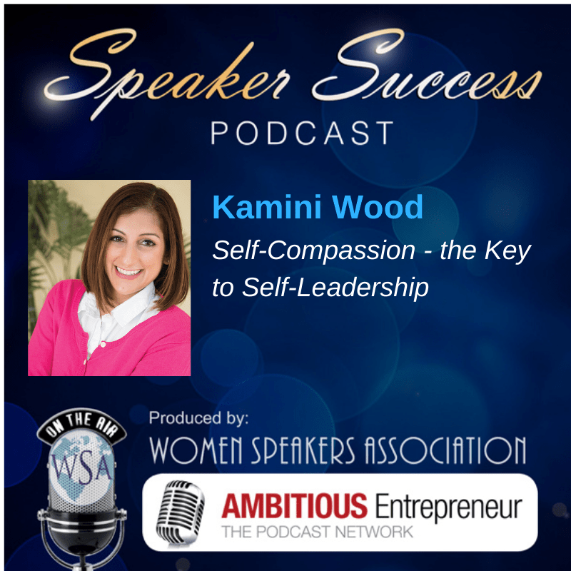 Self-Compassion – The Key to Self-Leadership [Podcast]