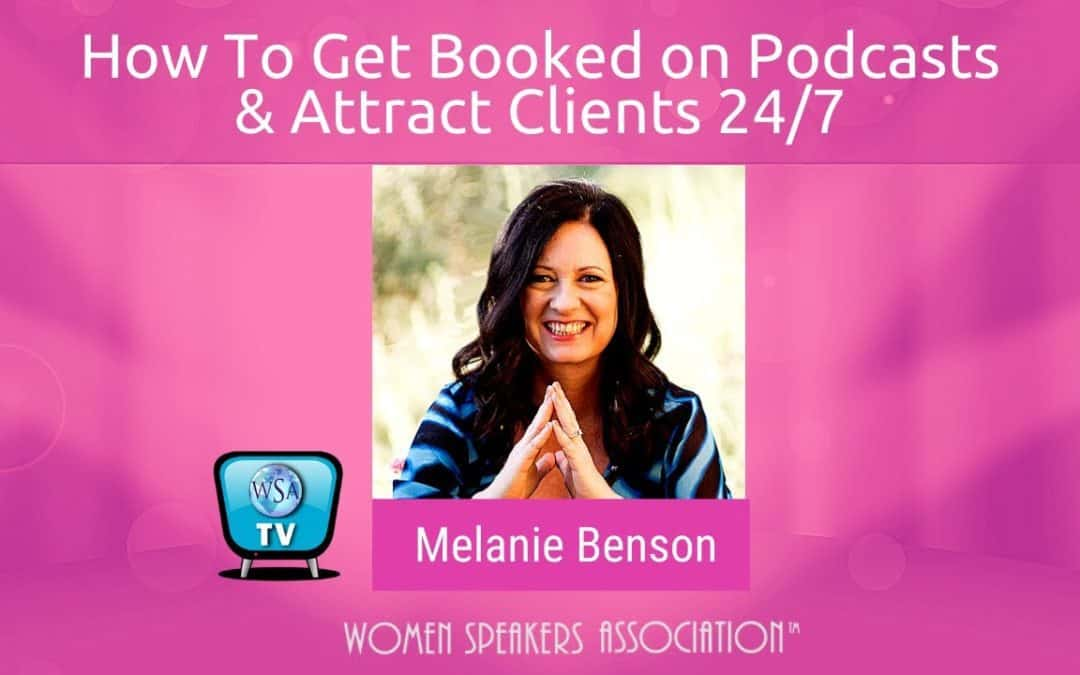 How To Get Booked on Podcasts & Attract Clients  24/7