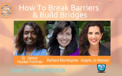 How To Break Barriers and Build Bridges