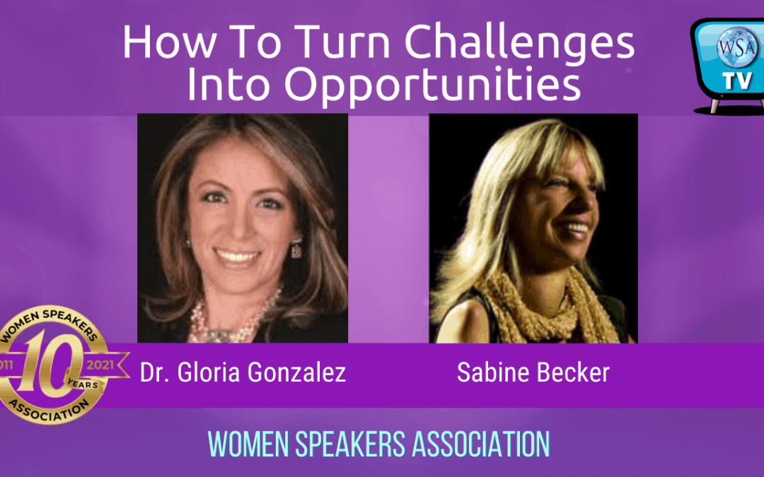 How To Turn Challenges to Opportunities